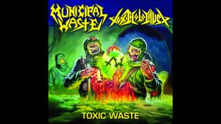 TOXIC WASTE:MUNICIPAL WASTE // TOXIC HOLOCAUST SPLIT FULL ALBUM