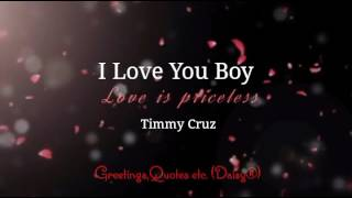 I Love You Boy - Timmy Cruz