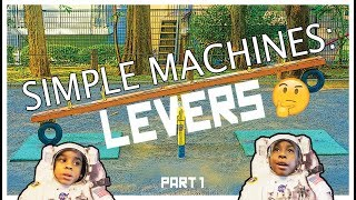 What Are Simple Machines? - Part 1 - Levers!