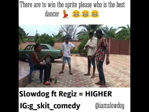 HIGHER=Slowdog ft Regiz (G_SKIT_COMEDY)