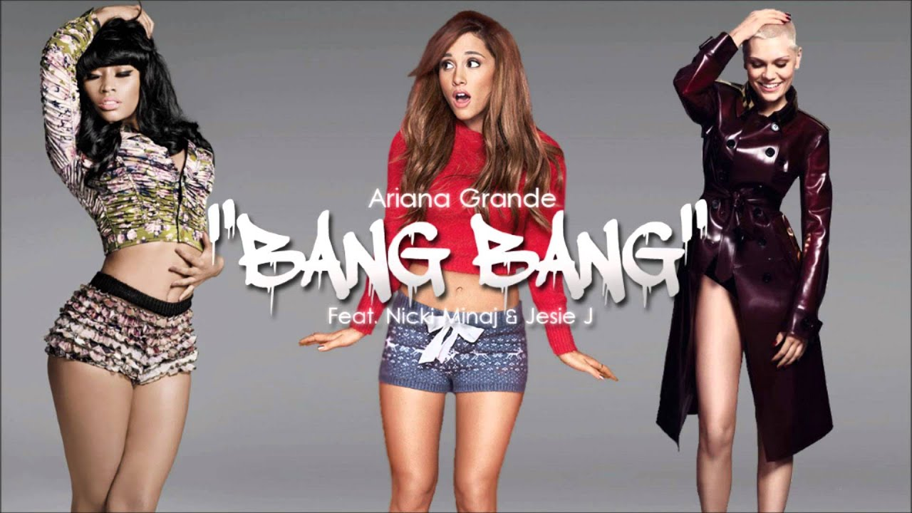 Lirik Lagu Bang Bang – Jessie J (with Ariana Grande & Nicki Minaj) – ^_^MY MUSIC^_^