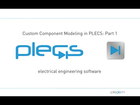 Custom Component Modeling in PLECS Part 1