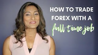 Episode 81: How To Trade Forex With A Full Time Job