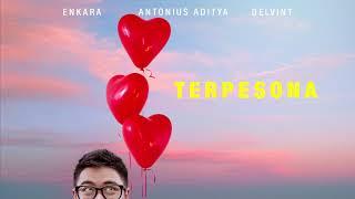 Enkara & Antonius Aditya, Delvint - Terpesona