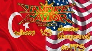 FightCade - Vampier Saviour: tolist85 (Turkey) vs alexstar (dangerous) (The USA) [60 FPS]
