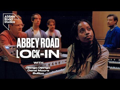 Abbey Road Lock-In: Django Django X Denai Moore X Bullion   Ep. 1 Part 1