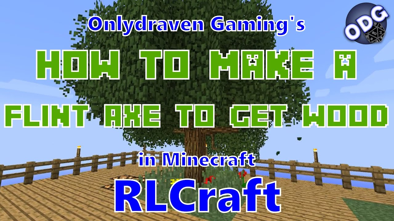 Minecraft Rlcraft How To Make A Flint Axe To Get Wood And Wood