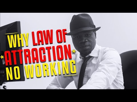 Why  the Law of Attraction No Working
