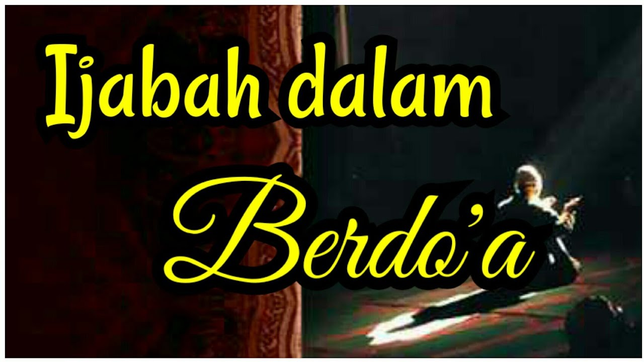 DOA MUSTAJAB SEBAB WASILAH - YouTube