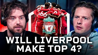 DEBATE: Will Liverpool Make Top 4?
