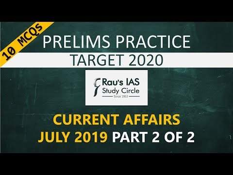 upsc-prelims-2020-practice-mcqs-|-current-affairs-of-july-2019-|-part-2-of-2-|-rau's-ias