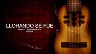 Llorando se fue - karaoke (Latinoamericana)