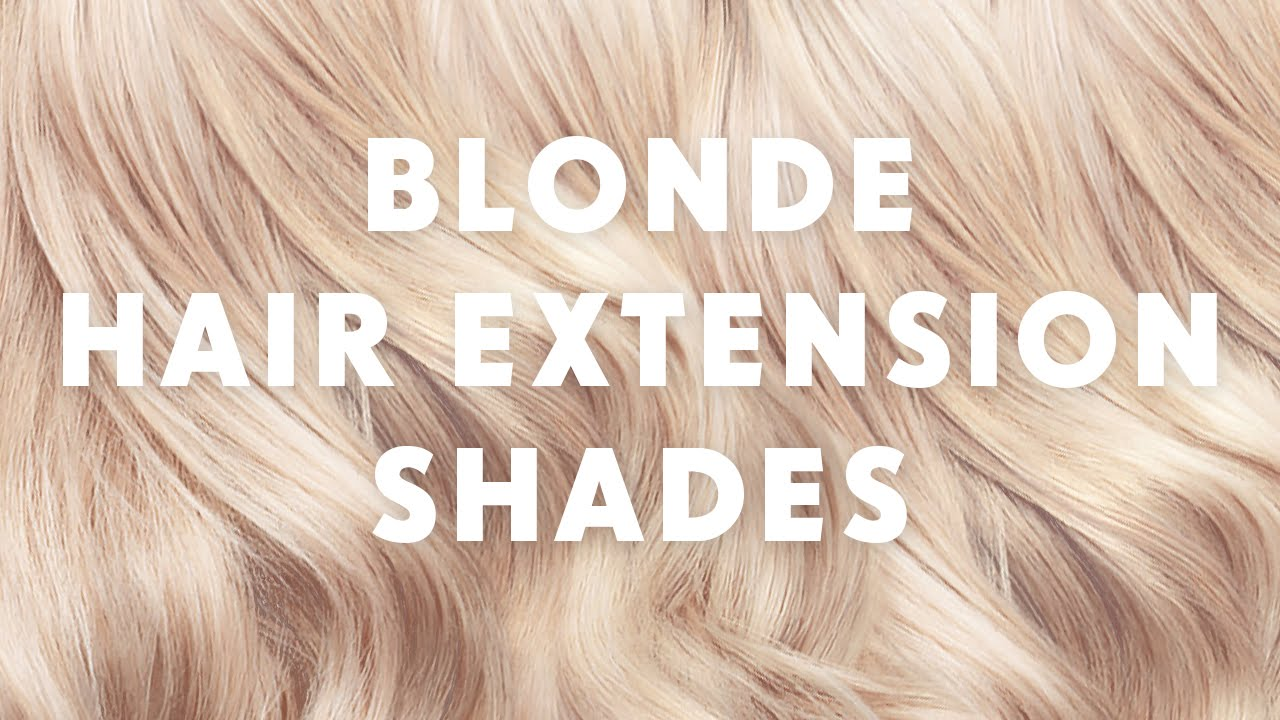 Blonde hair extension shades youtube pmusecretfo Gallery