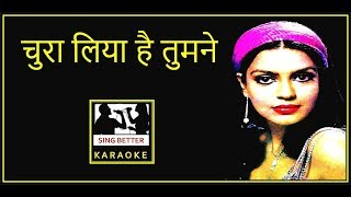 chura liya hai tumne jo dil ko karaoke hindi lyrics