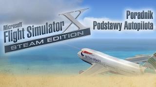 Microsoft Flight Simulator X Podstawy autopilota PORADNIK