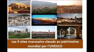 Les 9 sites marocains classés au patrimoine mondial par l'UNESCO
