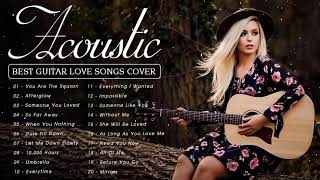 Best English Acoustic Love Songs 2021 - Top Guitar Acoustic Cover of Popular Songs Of All Time