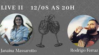 #LIVE • Enologia, Vinho & Paixão - Rodrigo Ferraz e Janaína Massarotto