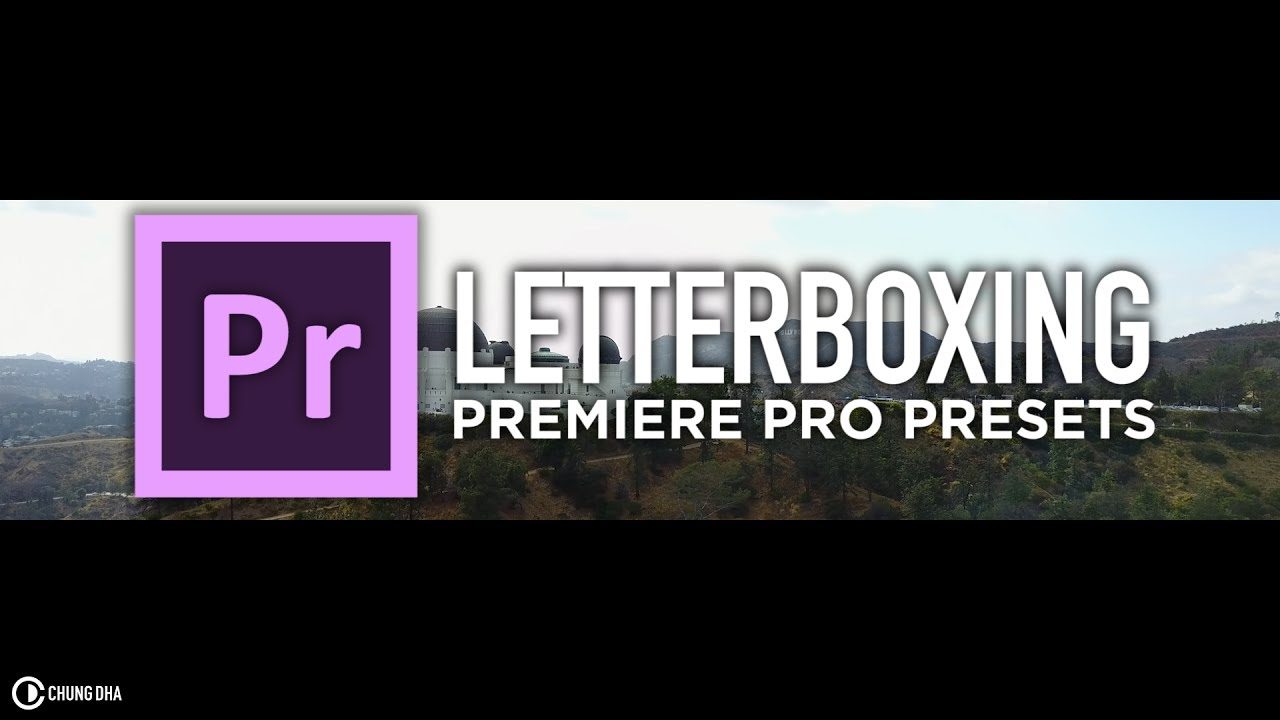 Letterboxing preset for adobe premiere pro by chung dha youtube chungdha videoediting premierepro spiritdancerdesigns Choice Image
