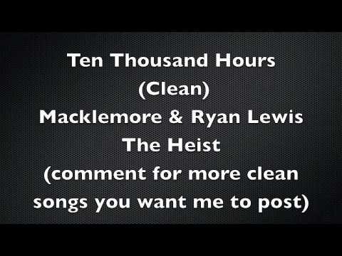 Ten Thousand Hours (Official Clean Version)- Macklemore & Ryan Lewis
