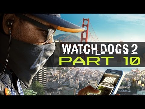 "Watch Dogs 2 - Let's Play - Part 10 - ""Hack Teh World"""