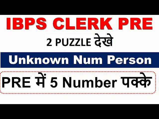 IBPS CLERK Most Asked Puzzle | 2 Set Unknown Num of Person Based Puzzle | 5 , 12 Dec Exam के लिए