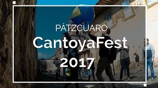 Cantoya Fest 2017 en Pátzcuaro Michoacán - Festival del Globo de Cantoya