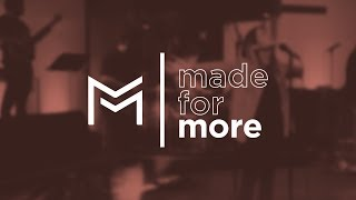 Made for More | Week Four | Shawn Galla