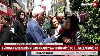 """ERDOĞAN'A DEMEDİĞİNİ BIRAKMADI:""""YAPTI KÖPRÜYÜ 90 TL  GEÇEMİYORUM !"""