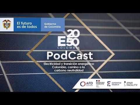 Electricidad y transición energética: Colombia camino a la Carbono-Neutralidad - E2050 COLOMBIA