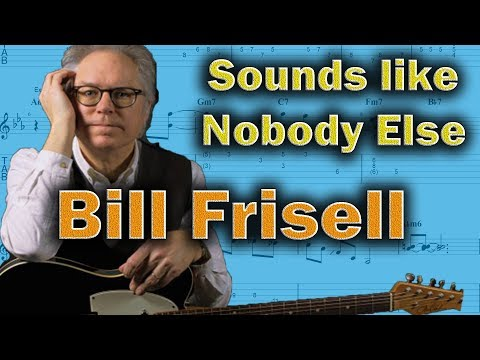 Bill Frisell - How He Plays Surprising & Beautiful Things