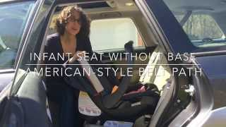 How to Install an Infant Car Seat Without Its Base (American-style belt path)
