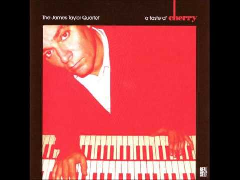 A Taste of Cherry (Full Album) - The James Taylor Quartet