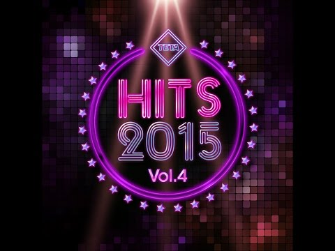 Hits 2015 Vol. 4 - Best Hits of 2015 (Offical Album) TETA