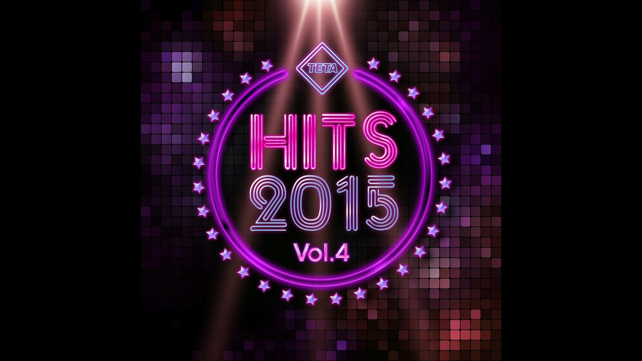 Hits 2015 Vol. 4 - Best Hits of 2015 (Offical Album) TETA ...
