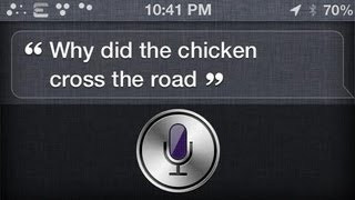 Siri, Why did the chicken cross the road?