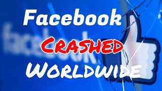 FACEBOOK CRASHES WORLDWIDE March 13th, 2019