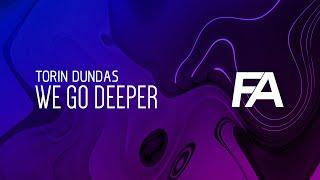 Torin Dundas - We Go Deeper