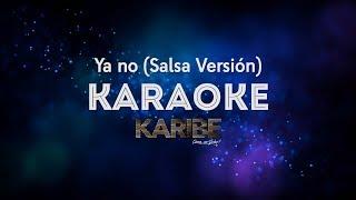 Orquesta Karibe - Ya no (Salsa Versión) [Karaoke]