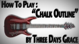 "How To Play ""Chalk Outline"" by Three Days Grace"