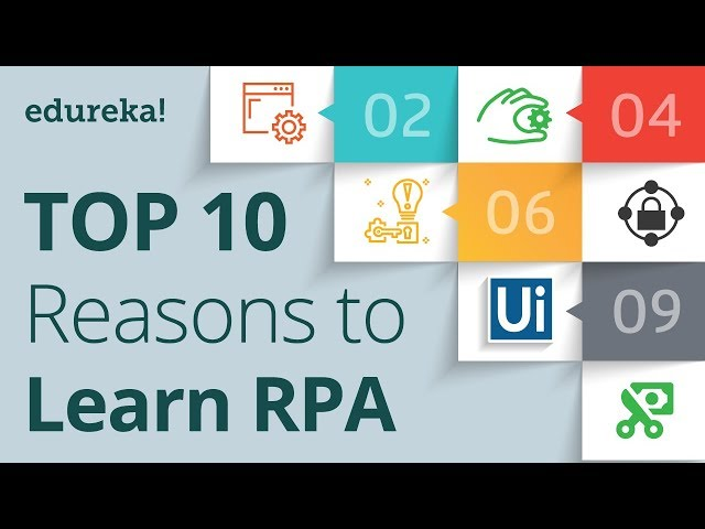 Top 10 Reasons To Learn RPA | RPA Training using UiPath | RPA Tutorial for Beginners | Edureka