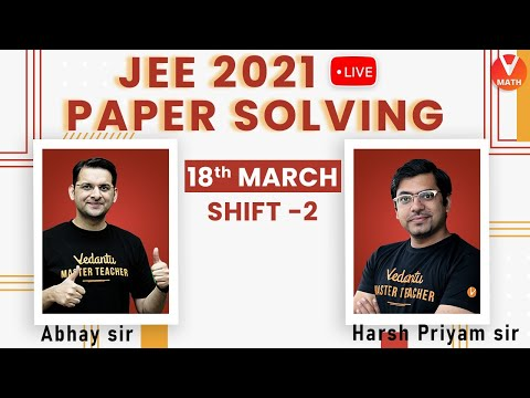 JEE Main 2021 Question Paper Solving With Tricks | 18th March Shift-2 | JEE Maths | Vedantu Math