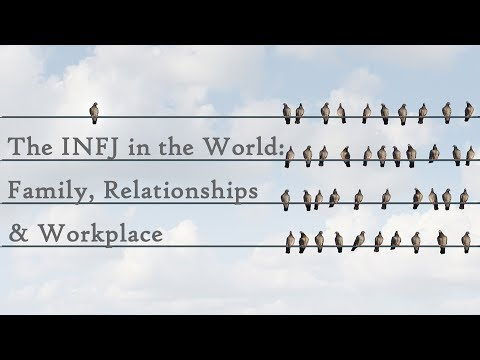 INFJs in the World - Family, Relationships & Workplace