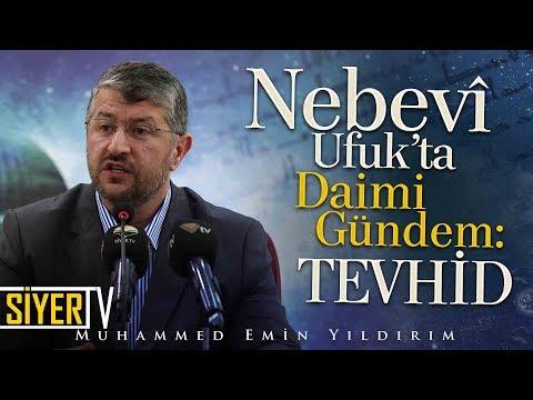 Nebevî Ufuk'ta Daimi Gündem: Tevhid | Muhammed Emin Yıldırım (Malatya)