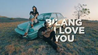 Bilang I Love You - SOULJAH (Dhevy Geranium Cover)