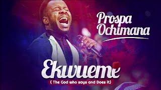 Prospa Ochimana Non Stop Morning Devotion Worship Songs For Prayer