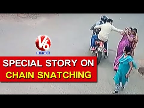 Special Story On Chain Snatching Cases In Hyderabad City, Police Alerts Public | V6 News
