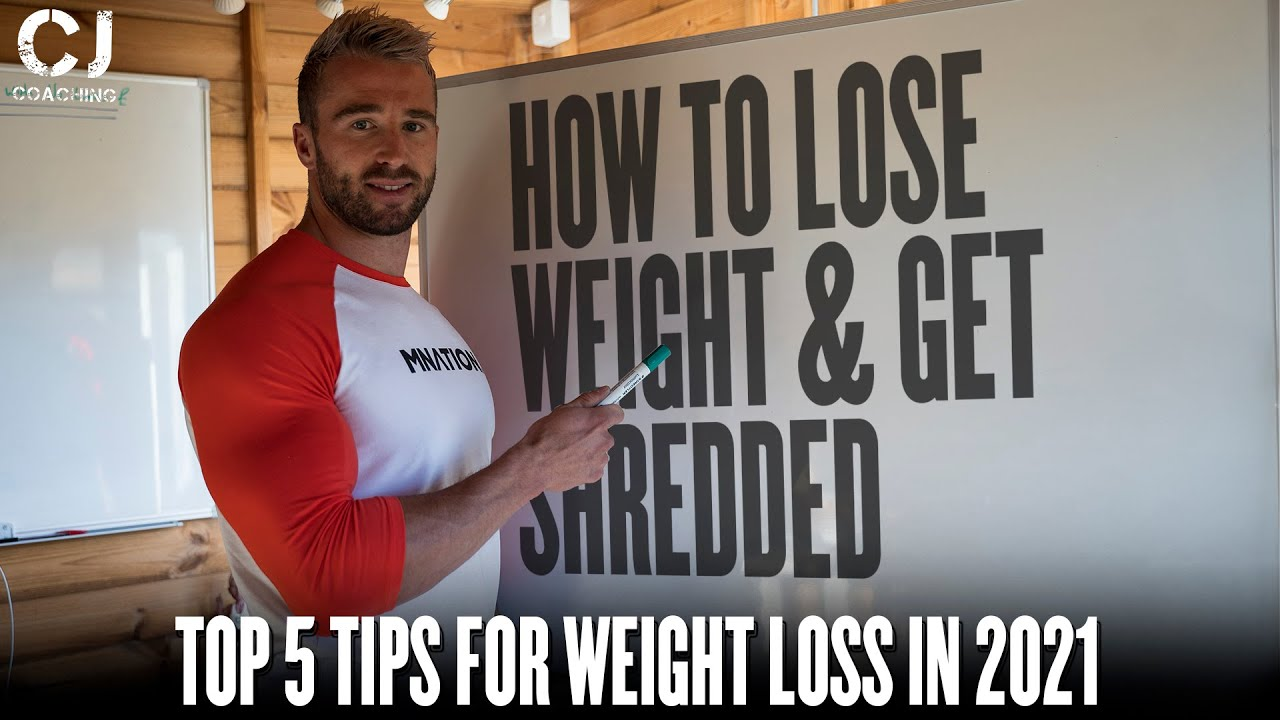 How To Lose Weight FAST in 2021 – TOP 5 Tips for Weight Loss in 2021 I CJ Coaching