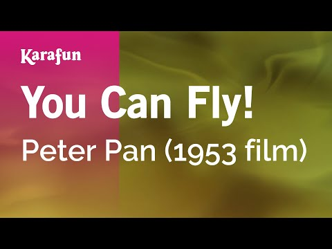 Karaoke You Can Fly! You Can Fly! You Can Fly! - Peter Pan *