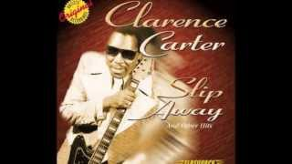 Clarence Carter - Slip Away